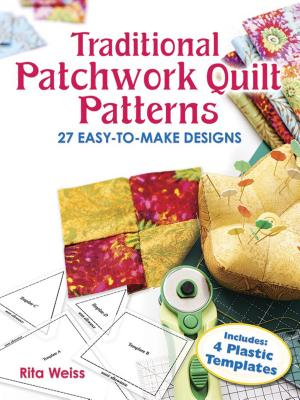 Traditional Patchwork Quilt Patterns: 27 Easy-To-Make Designs with Plastic Templates - Weiss, Rita