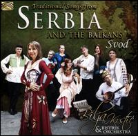 Traditional Songs from Serbia and the Balkans - Bilja Krstic & Bistrik Orchestra