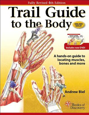 Trail Guide to the Body - Biel, Andrew