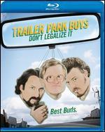 Trailer Park Boys: Don't Legalize [Blu-ray]