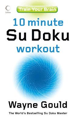 Train Your Brain: 10-Minute Su Doku Workout - Gould, Wayne (Compiled by)