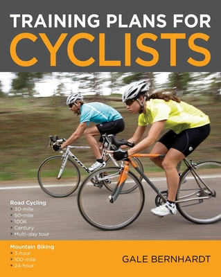 Training Plans for Cyclists - Bernhardt, Gale