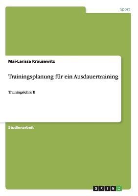 Trainingsplanung Fur Ein Ausdauertraining - Krausewitz, Mai-Larissa
