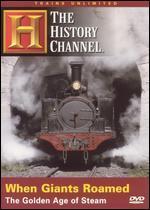 Trains Unlimited: When Giants Roamed