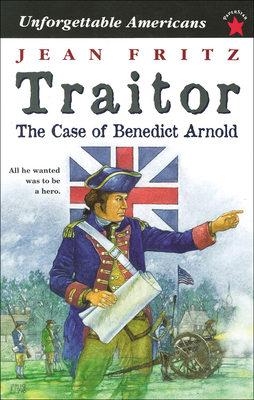 Traitor: The Case of Benedict Arnold - Fritz, Jean