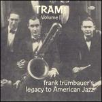 Tram!, Vol. 1: Frank Trumbauer's Legacy to American Jazz
