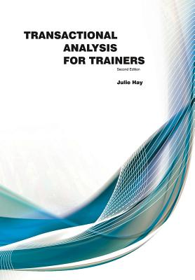 Transactional Analysis for Trainers - Hay, Julie