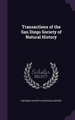 Transactions of the San Diego Society of Natural History - San Diego Society of Natural History (Creator)