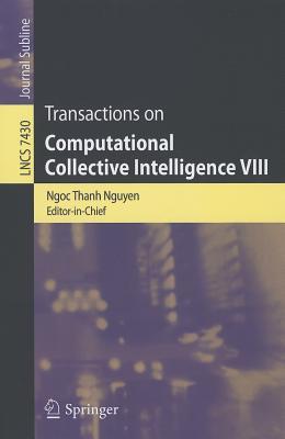 Transactions on Computational Collective Intelligence VIII - Nguyen, Ngoc-Thanh (Editor)