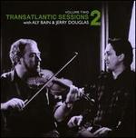 Transatlantic Sessions 2, Vol. 2
