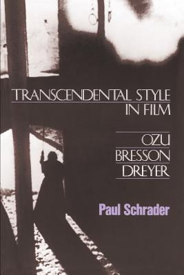 Transcendental Style in Film - Schrader, Paul