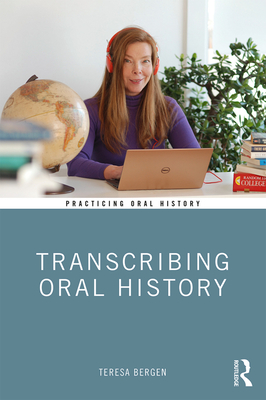 Transcribing Oral History - Bergen, Teresa