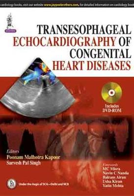 Transesophageal Echocardiography of Congenital Heart Diseases - Kapoor, Poonam Malhotra, and Singh, Sarvesh Pal