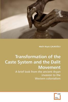 Transformation of the Caste System and the Dalit Movement - Caliko Lu, Melih Ru Tu