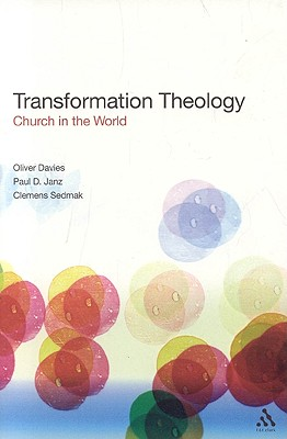 Transformation Theology: Church in the World - Davies, Oliver