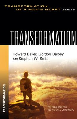 Transformation - Smith, Stephen W, and Dalbey, Gordon, and Baker, Howard