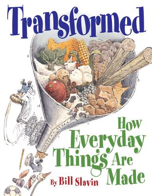 Transformed: How Everyday Things Are Made -