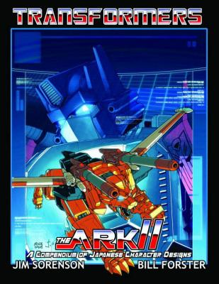 Transformers: The Ark II - Sorenson, Jim, and Forster, William, and Roche, Nick