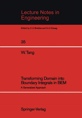 Transforming Domain Into Boundary Integrals in Bem: A Generalized Approach - Tang, Weifeng