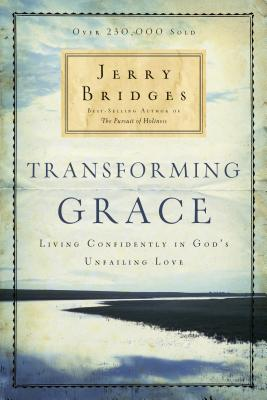 Transforming Grace: Living Confidently in God's Unfailing Love - Bridges, Jerry