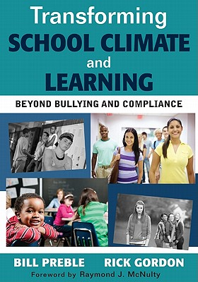 Transforming School Climate and Learning: Beyond Bullying and Compliance - Preble, William K, and Gordon, Rick M