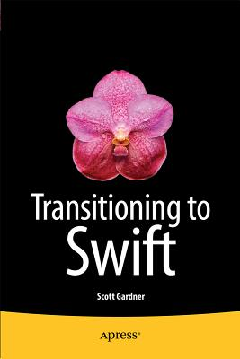 Transitioning to Swift - Gardner, Scott