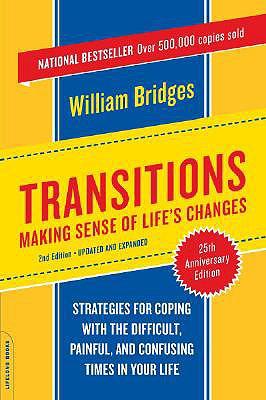 Transitions: Making Sense of Life's Changes - Bridges, William, Ph.D.
