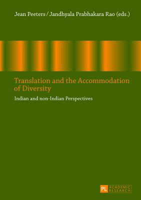 Translation and the Accommodation of Diversity: Indian and Non-Indian Perspectives - Agence Durbanisme Bordeaux M Etropole Aquitaine (Editor)