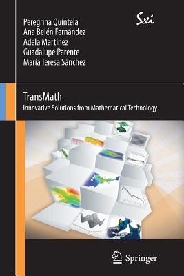 TransMath: Innovative Solutions from Mathematical Technology - Quintela Estevez, Peregrina, and Sanchez Rua, Maria Teresa, and Parente Morales, Guadalupe