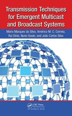 Transmission Techniques for Emergent Multicast and Broadcast Systems - Da Silva, Mario Marques, and Correia, Americo, and Dinis, Rui