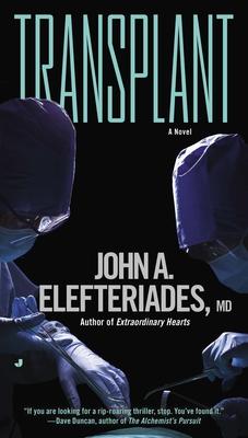 Transplant: A Thriller - Elefteriades MD, John A