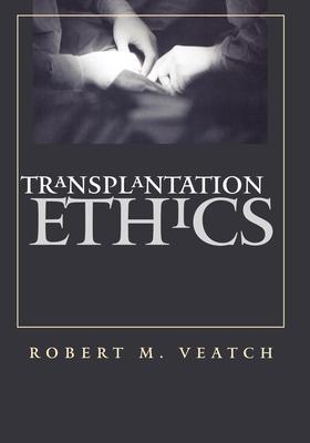 Transplantation Ethics - Veatch, Robert M