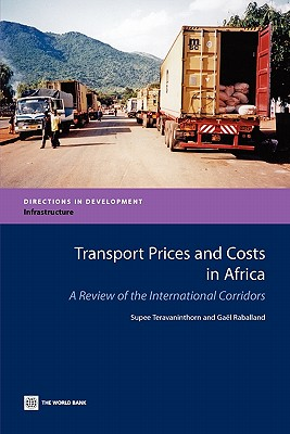 Transport Prices and Costs in Africa: A Review of the Main International Corridors - The World Bank, and Teravaninthorn, Supee, and Raballand, Gael