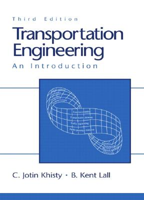 Transportation Engineering: An Introduction - Khisty, C Jotin, and Lall, B Kent