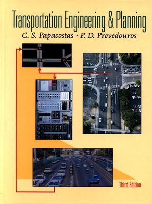 Transportation Engineering and Planning - Papacostas, C S, and Prevedouros, Panos D, and Prevedouros, P D