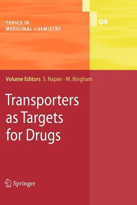 Transporters as Targets for Drugs - Napier, Susan (Editor), and Bingham, Matilda (Editor)