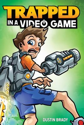 Trapped in a Video Game, Book 1 - Brady, Dustin, and Jesse, Brady (Illustrator)
