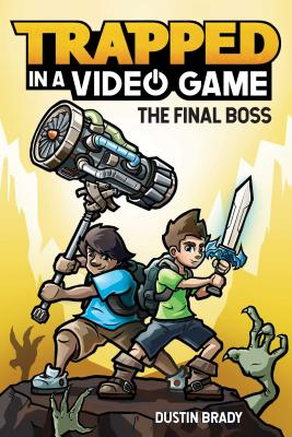 Trapped in a Video Game: The Final Boss - Brady, Dustin, and Brady, Jesse