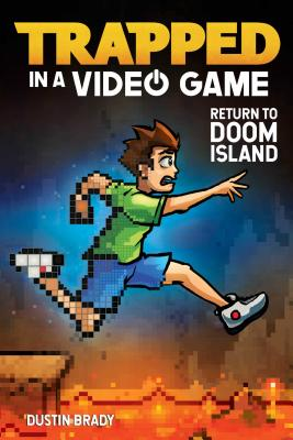 Trapped in a Video Game, Volume 4: Return to Doom Island - Brady, Dustin
