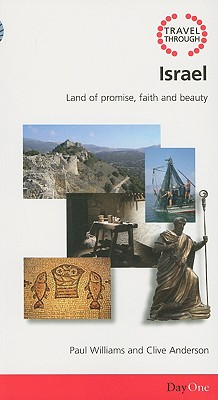 Travel Through Israel: Land of Promise, Faith and Beauty - Williams, Paul, Dr., PhD, and Anderson, Clive