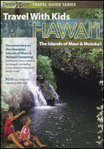 Travel with Kids: Hawaii - Maui and Molokai