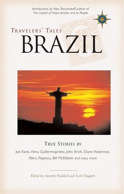 Travelers' Tales Brazil: True Stories - Haddad, Annete (Editor), and Doggett, Scott (Editor)