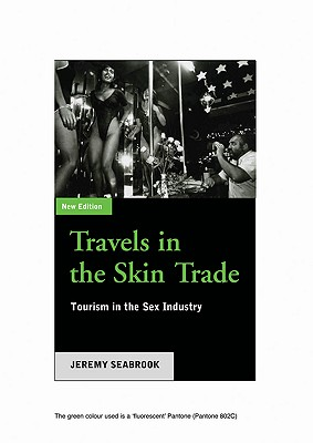Travels in the Skin Trade: Tourism and the Sex Industry - Seabrook, Jeremy