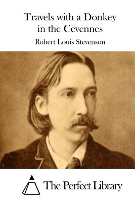 Travels with a Donkey in the Cevennes - Stevenson, Robert Louis, and The Perfect Library (Editor)