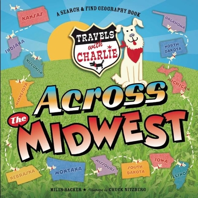 Travels With Charlie: Across the Midwest: Across the Midwest - Backer, Miles