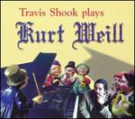 Travis Shook Plays Kurt Weill