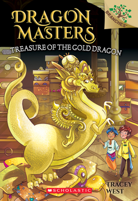 Treasure of the Gold Dragon: A Branches Book (Dragon Masters #12), Volume 12 - West, Tracey