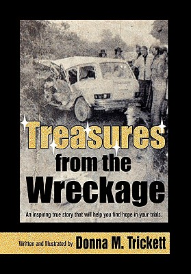 Treasures from the Wreckage - Trickett, Donna M