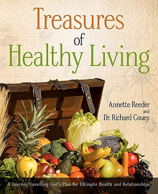 Treasures of Healthy Living - Reeder, Annette, and Couey, Richard, Dr.