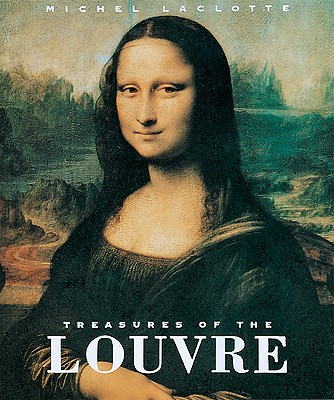 Treasures of the Louvre - Musee Du Louvre (Compiled by), and Laclotte, Michel